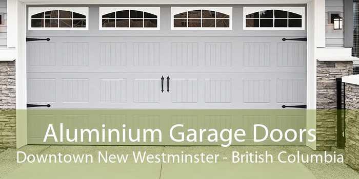 Aluminium Garage Doors Downtown New Westminster - British Columbia