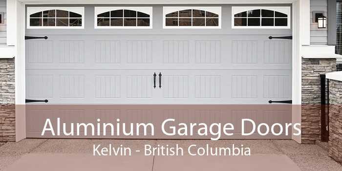 Aluminium Garage Doors Kelvin - British Columbia