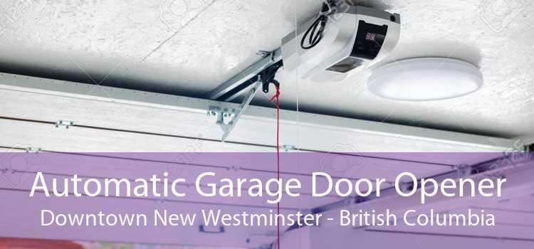 Automatic Garage Door Opener Downtown New Westminster - British Columbia