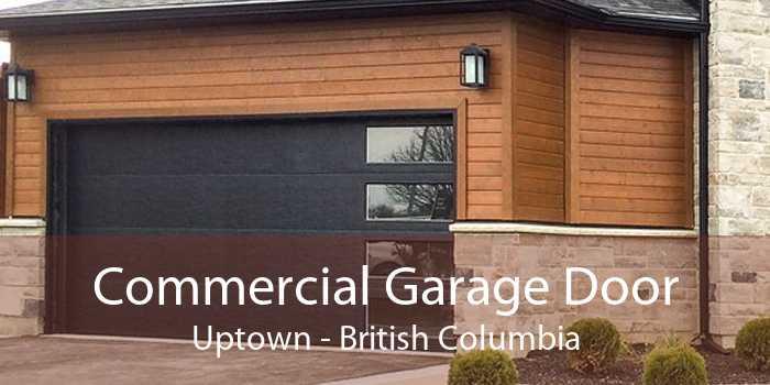 Commercial Garage Door Uptown - British Columbia