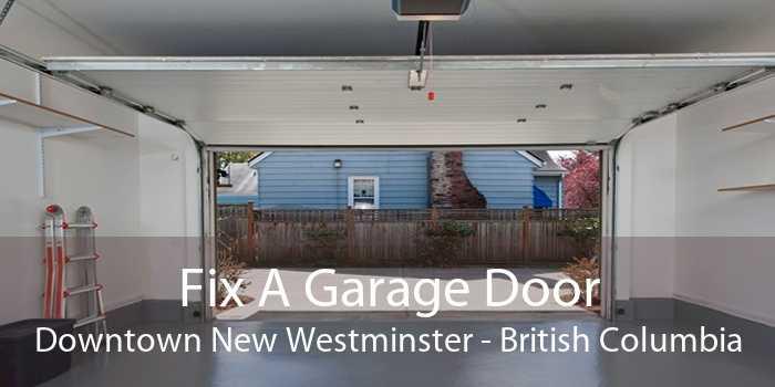 Fix A Garage Door Downtown New Westminster - British Columbia