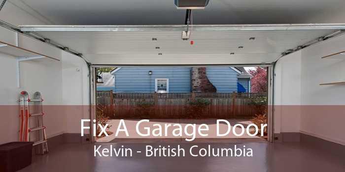 Fix A Garage Door Kelvin - British Columbia