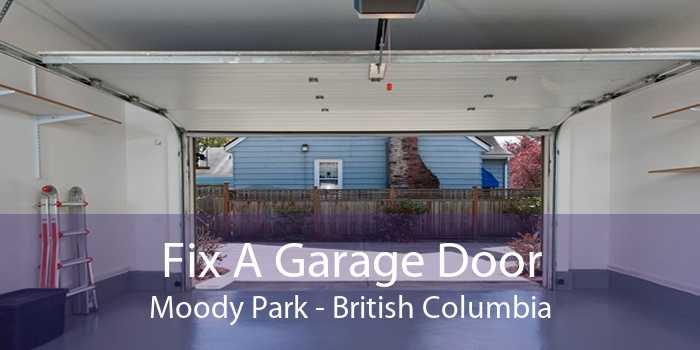 Fix A Garage Door Moody Park - British Columbia
