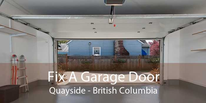 Fix A Garage Door Quayside - British Columbia