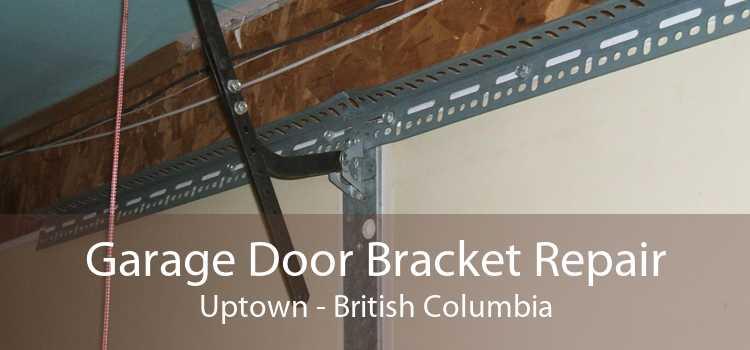 Garage Door Bracket Repair Uptown - British Columbia