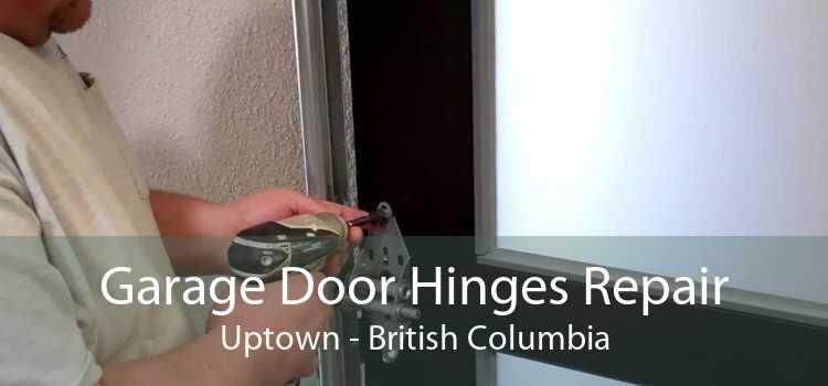 Garage Door Hinges Repair Uptown - British Columbia