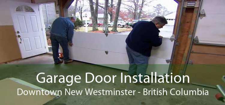 Garage Door Installation Downtown New Westminster - British Columbia