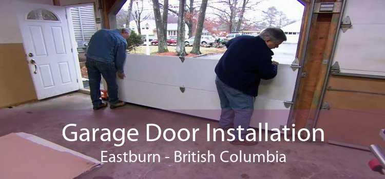 Garage Door Installation Eastburn - British Columbia