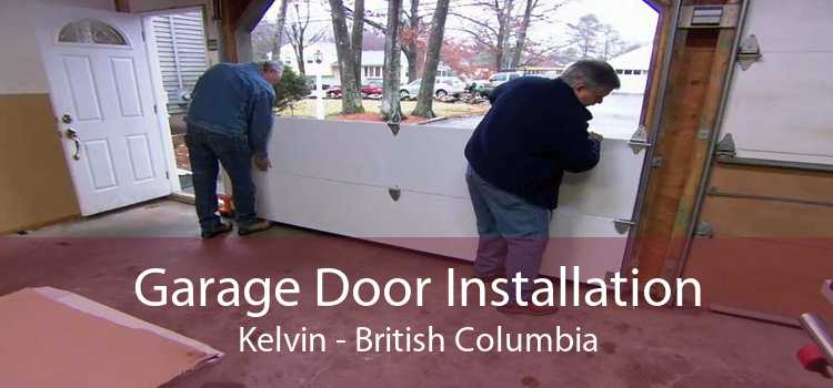 Garage Door Installation Kelvin - British Columbia