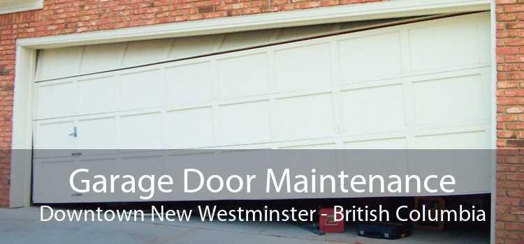Garage Door Maintenance Downtown New Westminster - British Columbia