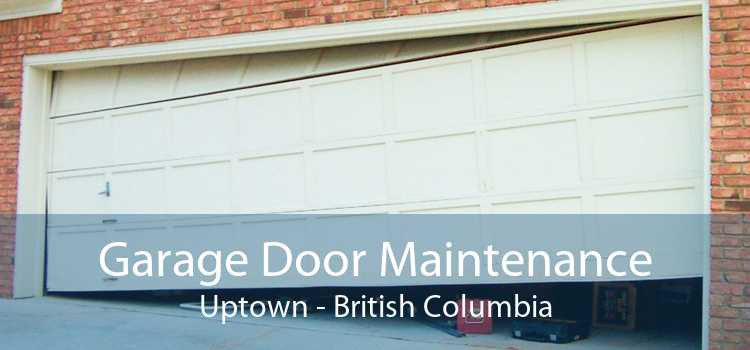 Garage Door Maintenance Uptown - British Columbia