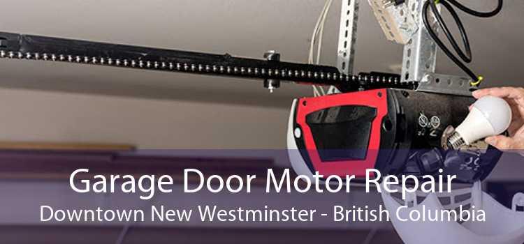 Garage Door Motor Repair Downtown New Westminster - British Columbia