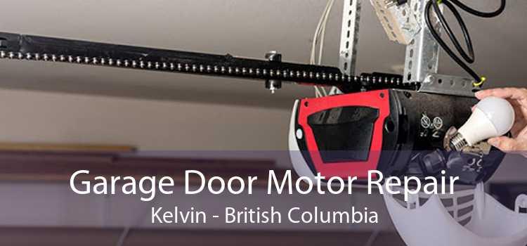 Garage Door Motor Repair Kelvin - British Columbia