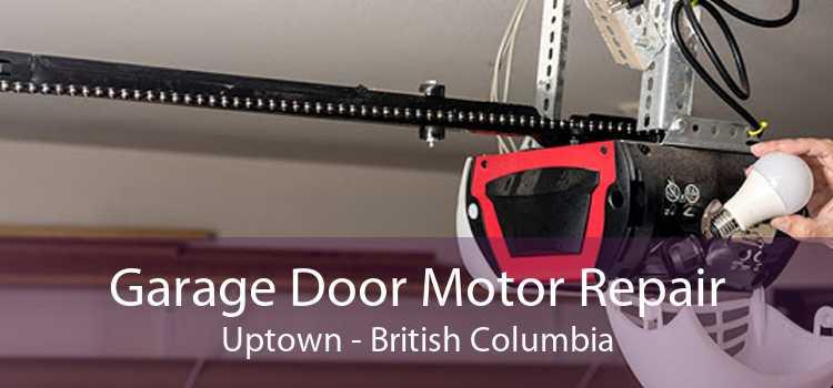 Garage Door Motor Repair Uptown - British Columbia