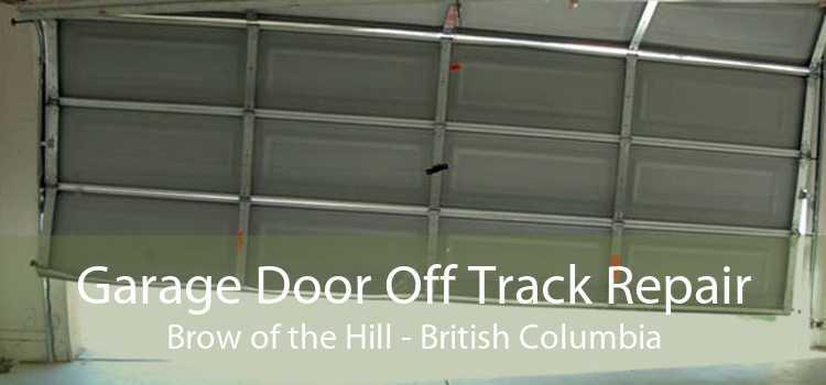 Garage Door Off Track Repair Brow of the Hill - British Columbia