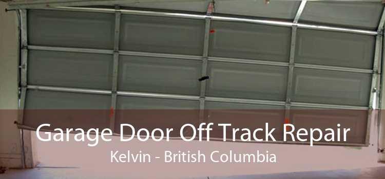 Garage Door Off Track Repair Kelvin - British Columbia