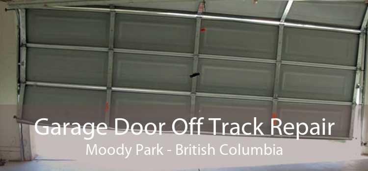 Garage Door Off Track Repair Moody Park - British Columbia