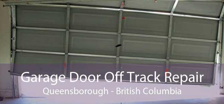 Garage Door Off Track Repair Queensborough - British Columbia