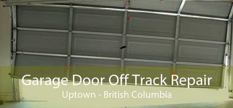 Garage Door Off Track Repair Uptown - British Columbia