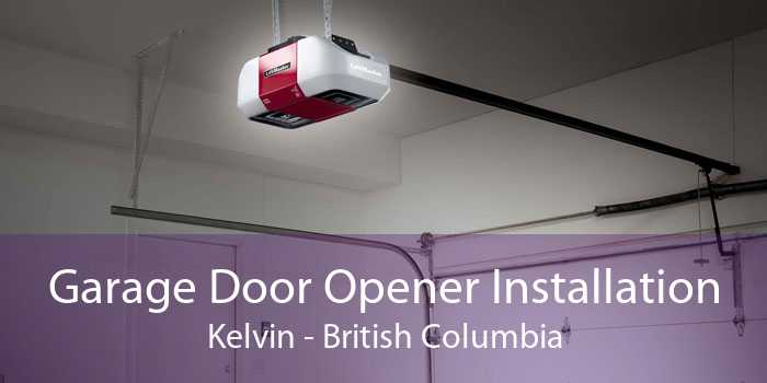 Garage Door Opener Installation Kelvin - British Columbia