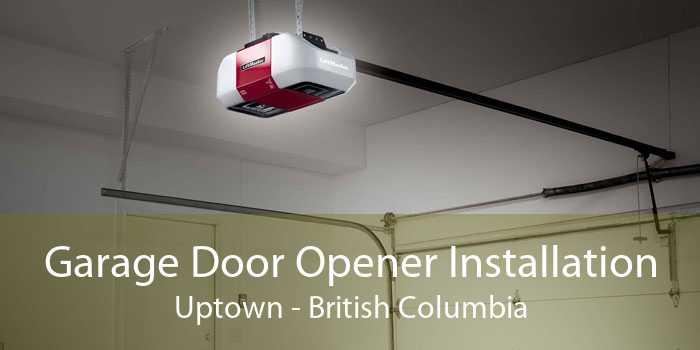 Garage Door Opener Installation Uptown - British Columbia