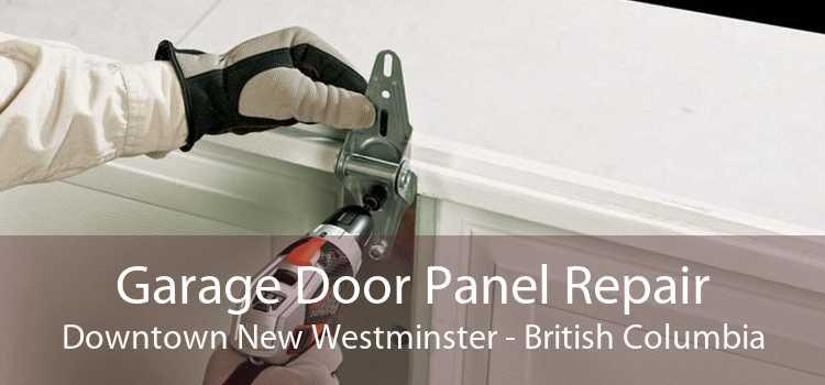 Garage Door Panel Repair Downtown New Westminster - British Columbia