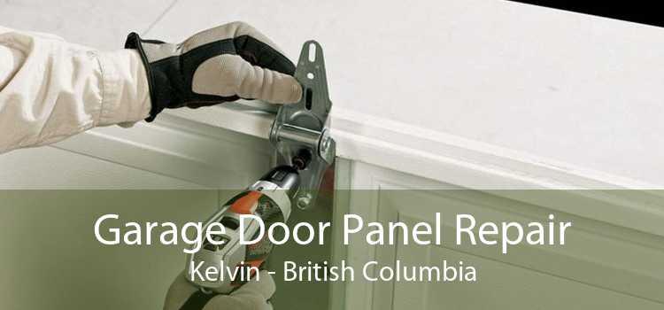 Garage Door Panel Repair Kelvin - British Columbia