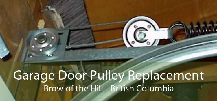 Garage Door Pulley Replacement Brow of the Hill - British Columbia
