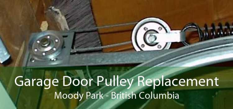 Garage Door Pulley Replacement Moody Park - British Columbia