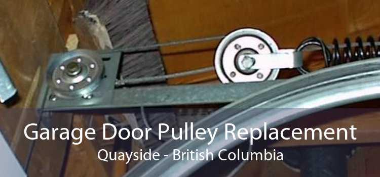 Garage Door Pulley Replacement Quayside - British Columbia