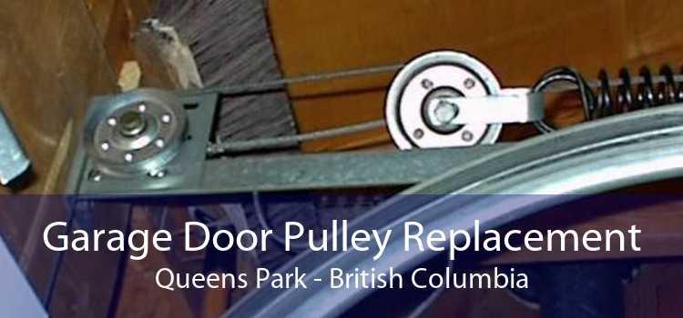 Garage Door Pulley Replacement Queens Park - British Columbia
