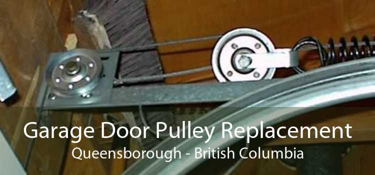 Garage Door Pulley Replacement Queensborough - British Columbia