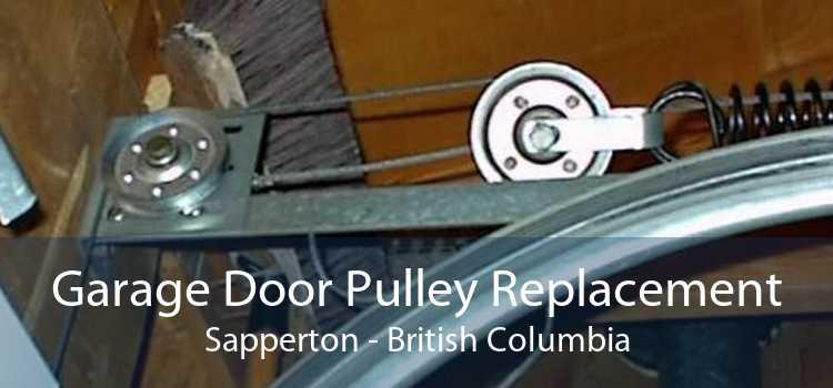 Garage Door Pulley Replacement Sapperton - British Columbia