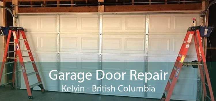 Garage Door Repair Kelvin - British Columbia