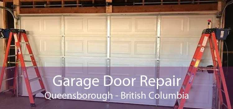 Garage Door Repair Queensborough - British Columbia