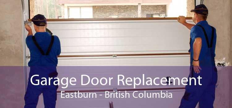 Garage Door Replacement Eastburn - British Columbia