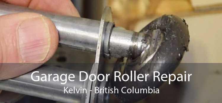 Garage Door Roller Repair Kelvin - British Columbia