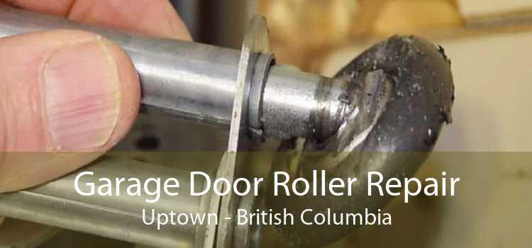 Garage Door Roller Repair Uptown - British Columbia