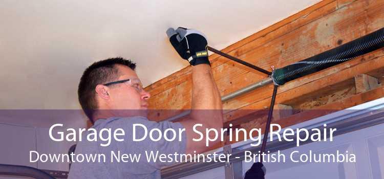 Garage Door Spring Repair Downtown New Westminster - British Columbia