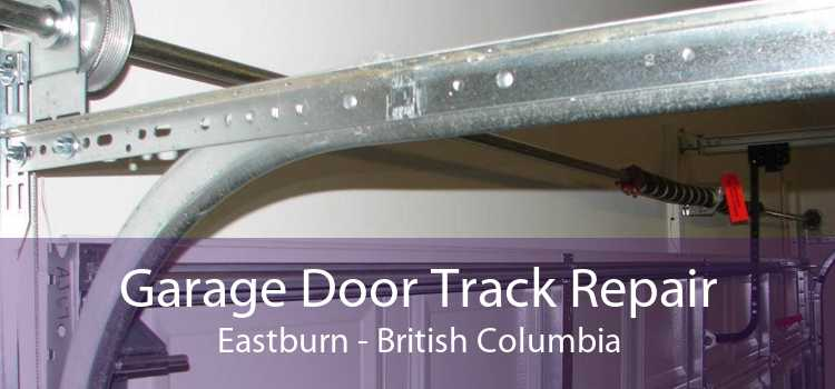 Garage Door Track Repair Eastburn - British Columbia