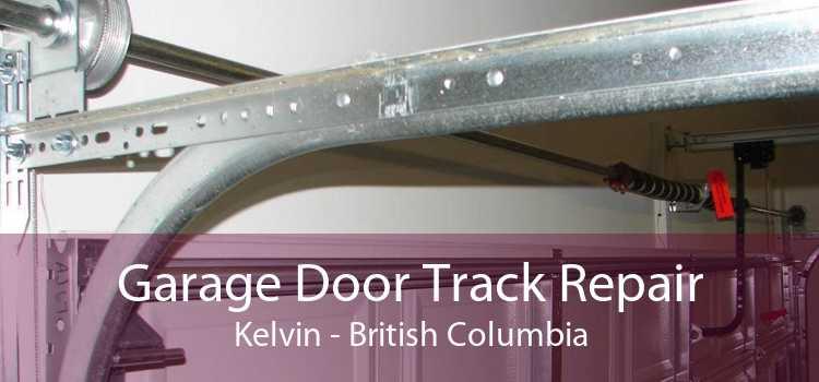 Garage Door Track Repair Kelvin - British Columbia