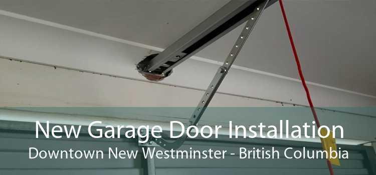 New Garage Door Installation Downtown New Westminster - British Columbia