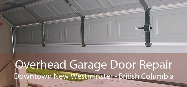 Overhead Garage Door Repair Downtown New Westminster - British Columbia