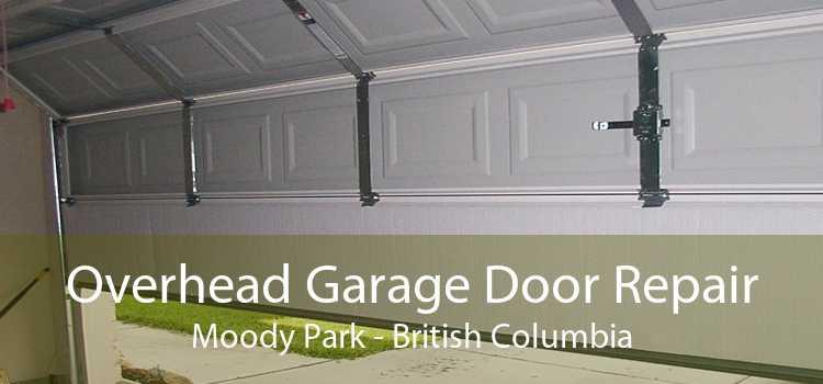 Overhead Garage Door Repair Moody Park - British Columbia