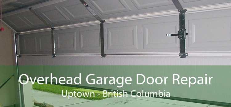 Overhead Garage Door Repair Uptown - British Columbia