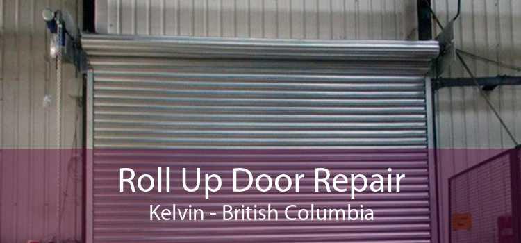Roll Up Door Repair Kelvin - British Columbia
