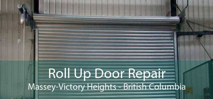Roll Up Door Repair Massey-Victory Heights - British Columbia