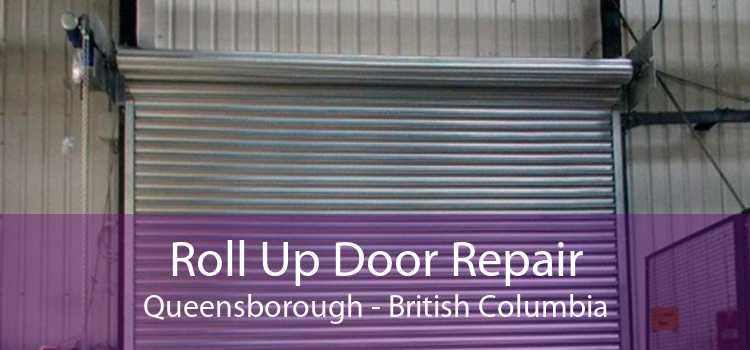 Roll Up Door Repair Queensborough - British Columbia